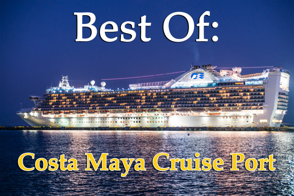 Best Of Costa Maya Cruise Port Scuba And Delicious