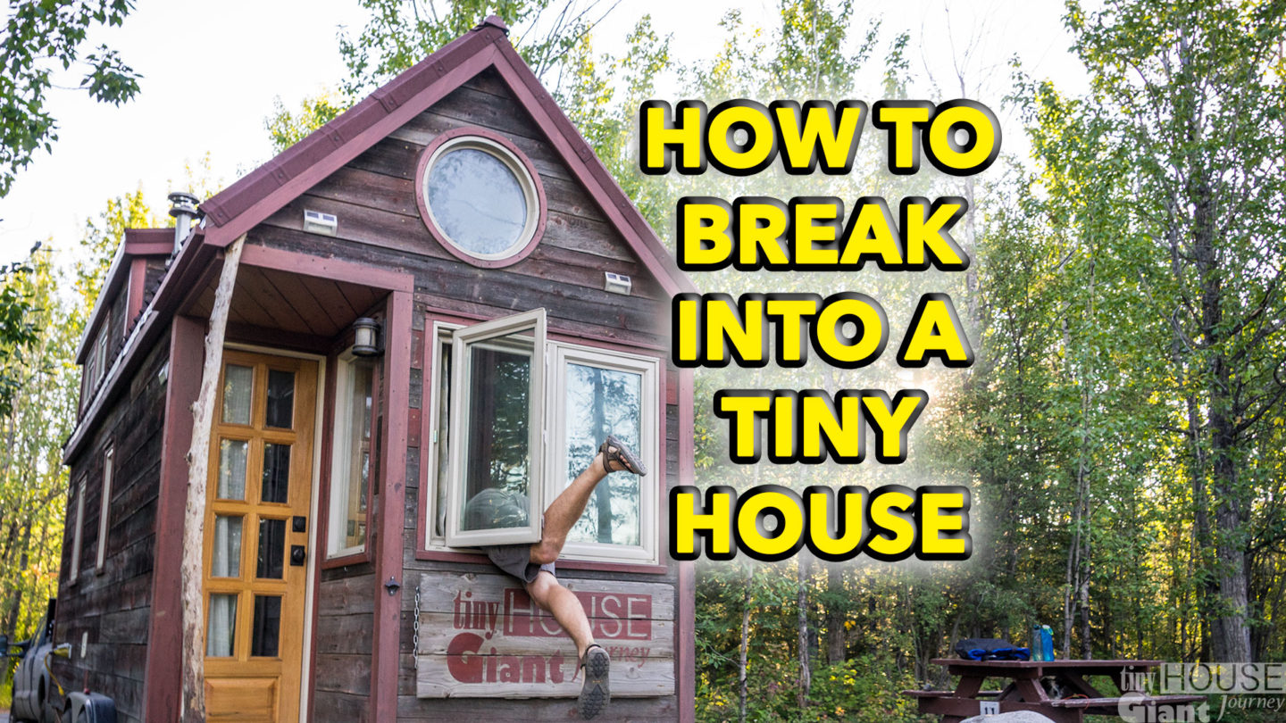 How to Break Into a Tiny House