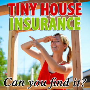 Tiny House Insurance. My Personal Experience and Policy