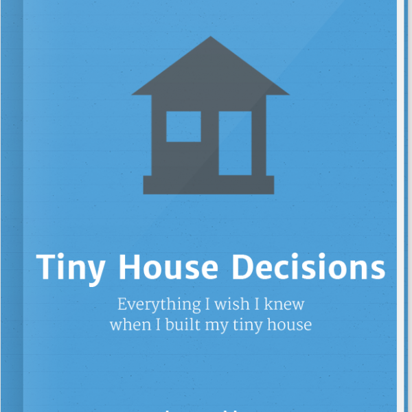 Tiny House Decisions