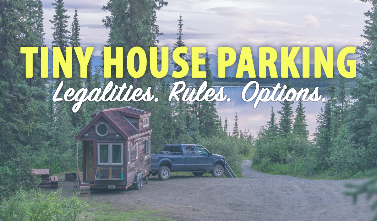 Tiny House Parking: Where? How? & Resources